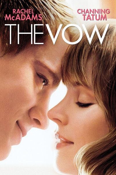 The Vow - Nicholas Sparks movie with Rachel McAdams and Channing Tatum