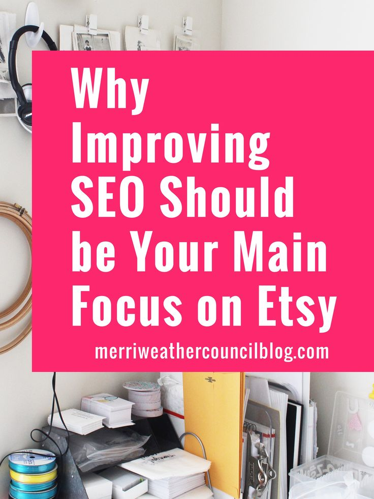 Your Etsy focus needs to be on SEO! Find out why on Merriweather Council.