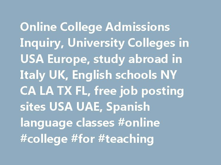 Online College Admissions Inquiry, University Colleges in USA Europe, study abroad in Italy UK, English schools NY CA LA TX FL, free job posting sites USA UAE, Spanish language classes #online #college #for #teaching http://phoenix.remmont.com/online-college-admissions-inquiry-university-colleges-in-usa-europe-study-abroad-in-italy-uk-english-schools-ny-ca-la-tx-fl-free-job-posting-sites-usa-uae-spanish-language-classes-online-colleg/  # English / Languages What is Learn 4 Good's purpose?…