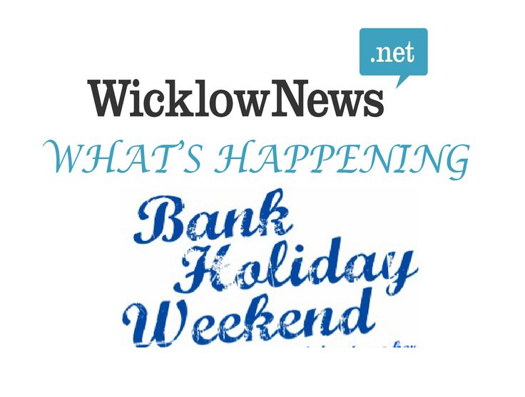Events around the County this August bank holiday weekend