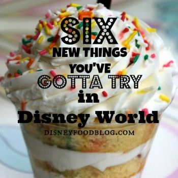 6 New Things You Gotta Try in Disney World. Visit The Disney Bloggers Collection for a new post every half hour - http://disneybloggers.blogspot.com