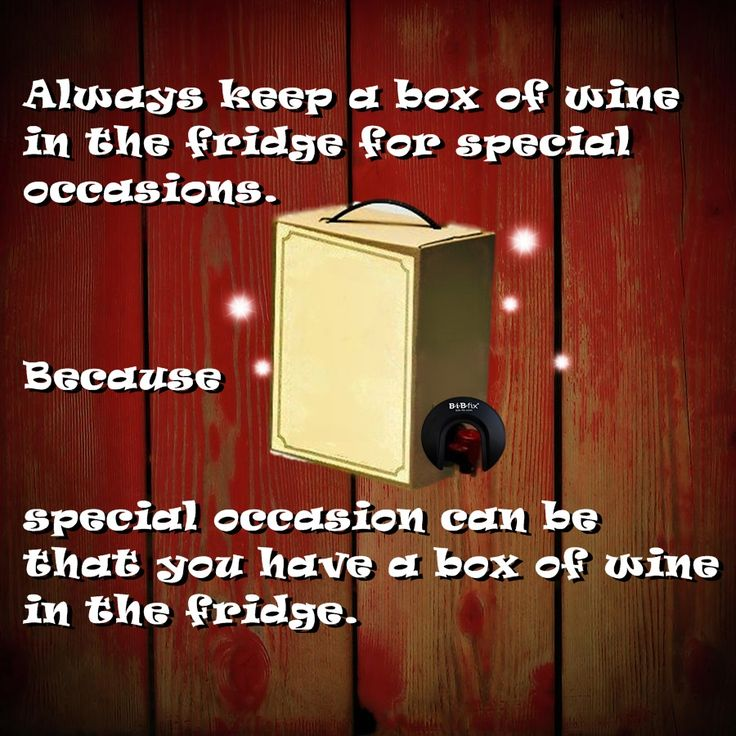 always keep a box of #wine in the fridge for special occasions. Because sometimes special occasion can be that you have a box of wine in the fridge! https://www.facebook.com/BiBfix?ref=hl