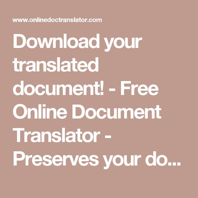 Download your translated document! - Free Online Document Translator - Preserves your document's layout (Word, PDF, Excel, Powerpoint, OpenOffice, text)