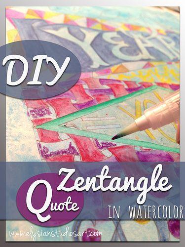 DIY Zentangle Quote in Watercolor by elysianstudiosart, via Flickr