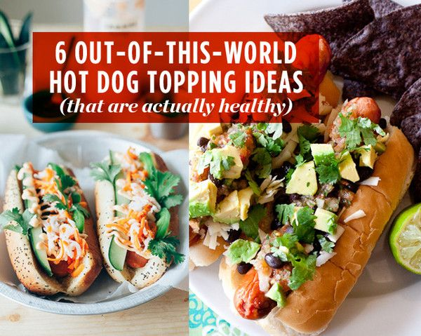 6 Out-of-this-World Hot Dog Topping Ideas (That Are Actually Healthy)  http://www.womenshealthmag.com/nutrition/hot-dog-toppings