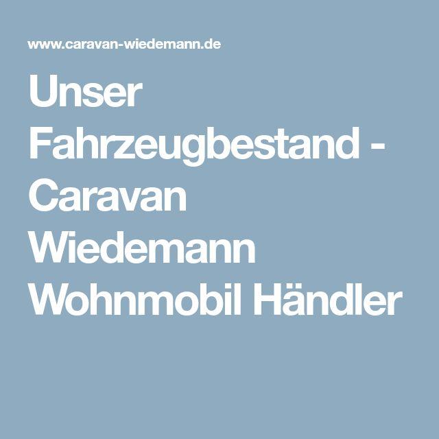 Unser Fahrzeugbestand - Caravan Wiedemann Wohnmobil Händler