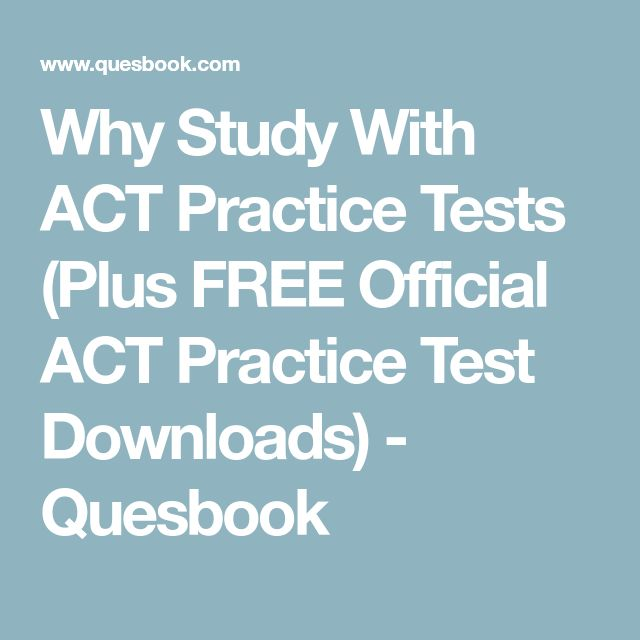 Why Study With ACT Practice Tests (Plus FREE Official ACT Practice Test Downloads) - Quesbook