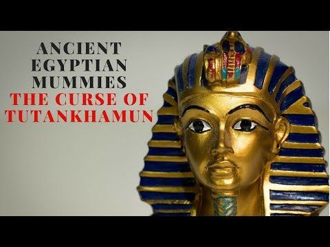 Learn About ANCIENT EGYPTIAN MUMMIES CURSE OF TUTANKHAMUN Short Documentary - YouTube