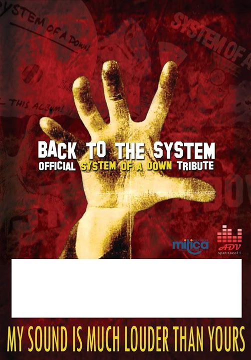 "BACK TO THE SYSTEM @  Official European SOAD Tribute  (Official European 'System of a Down' Tribute)  MORRISON  Ss 106 - Sellia M. - CZ Venerdì 10 MARZO FREE ENTRY !!!!!!!!!!!!!!! Start 23:00   Biografia Claudio Consorte, Antonio Di Vello, Lorenzo Della Valle e Valerio Bellina; Back to the System is the best tribute to System of a Down you can ever seen and listen to. The project long live since 2006 by a ""Claudio"" Odadjian's idea: his strong passion for the ""armenian 4"" moved him to create…"