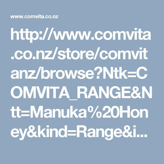 http://www.comvita.co.nz/store/comvitanz/browse?Ntk=COMVITA_RANGE&Ntt=Manuka%20Honey&kind=Range&id=rangeNZ00001