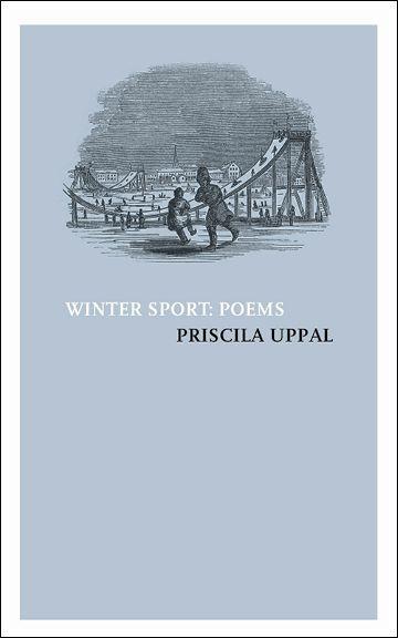 """Winter Sport Poems"" by Priscila Uppal"