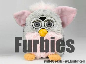 Furbies!
