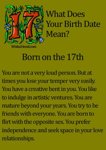 What Does Your Birth Date Mean?- Born on the 17th Hmmmmmm......some of this is true and some of it I'm not so sure of.