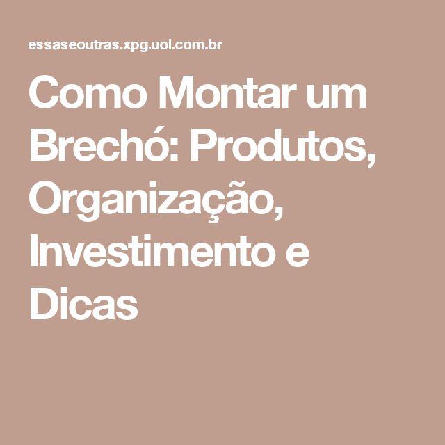Como Montar um Brechó: Produtos, Organização, Investimento e Dicas