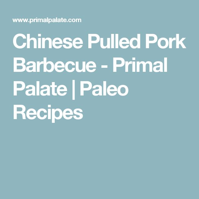 Chinese Pulled Pork Barbecue - Primal Palate | Paleo Recipes
