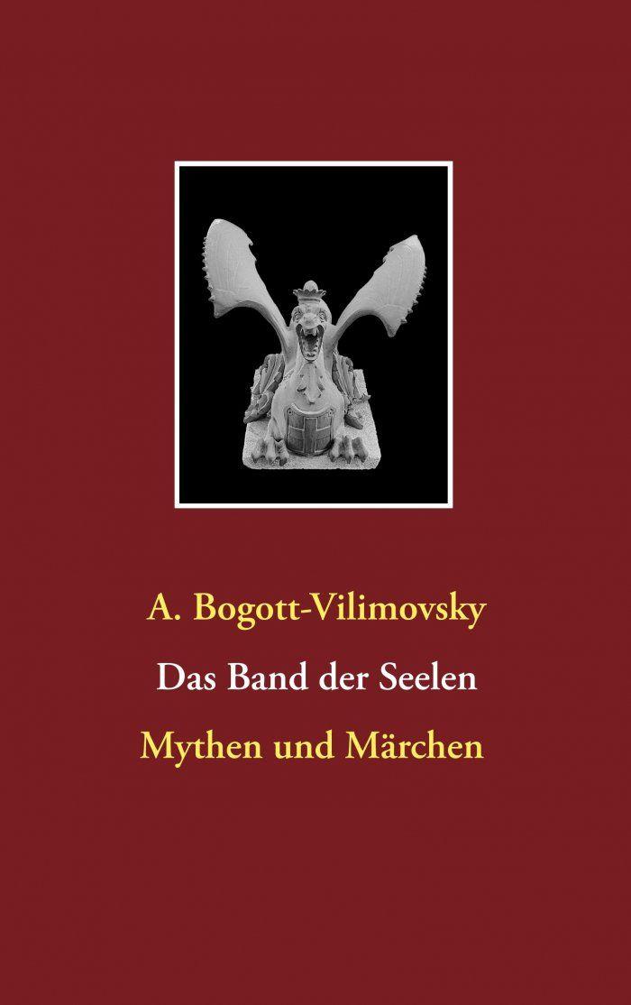 Das Band Der Seelen Mythen Und Marchen E Buch A Bogott Vilimovsky Fantasy Science Fiction Fantasy Fantasy Romance Mehr Als 100 000 Horbucher Au Med Bilder