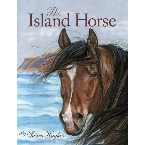 The Island Horse, written by Susan Hughes