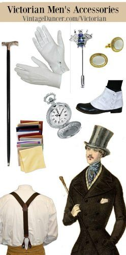 Victorian Men's Accessories: gloves, cane, spats, pocket watch, pocket square, tie pin, suspenders, cuff links