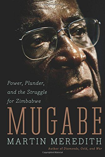 An insight into the circumstances that shaped a freedom fighter into an academic and labelled tyrant - Mugabe
