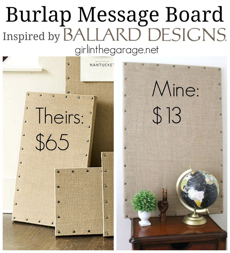 Rock Your Knockoff: Why pay $65 for a Burlap Message Board from Ballard Designs when you can make your own in under an hour for only $13? girlinthegarage.net