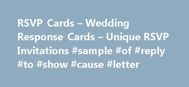 RSVP Cards – Wedding Response Cards – Unique RSVP Invitations #sample #of #reply #to #show #cause #letter http://reply.remmont.com/rsvp-cards-wedding-response-cards-unique-rsvp-invitations-sample-of-reply-to-show-cause-letter/  Wedding Rsvp And Response Cards Organising your wedding relies heavily on finalising your guest list attendance. Lilykiss makes it easy to do so with our fantastic quality RSVP wedding cards, which can match our range of wedding invitations for the perfect stationery…