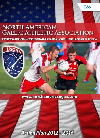 Dissect the plan for hurling in North America according to the GAA. Hurling is the national sport of Ireland and governed by the Gaelic Athletic Association.