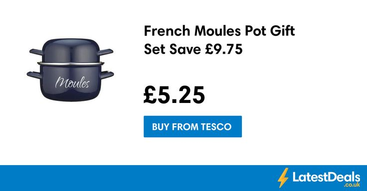 French Moules Pot Gift Set Save £9.75, £5.25 at Tesco
