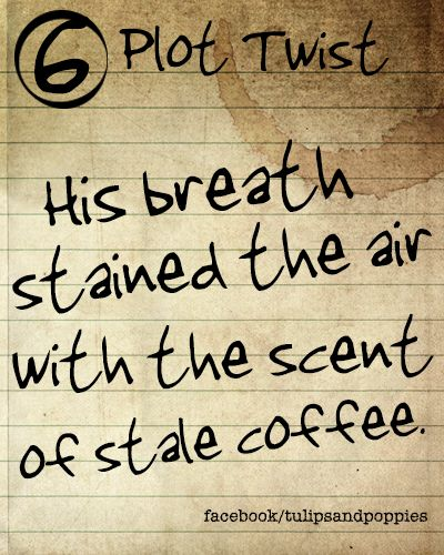 Use these random sentences, to help twist your plot, arouse a turn, or percolate a new story. --- Click the photo to follow the journey of sisters co-authoring their first young adult novel. In their fantasy story, fourteen year-old Petunia resists her role as the 'chosen one' to save a forgotten realm. #writersblock #tulipsandpoppies #ya #youngadult #amwriting #amwritingya #writingprompt