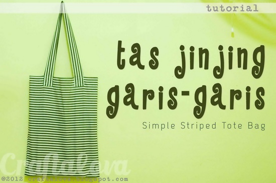 Craftalova: Tutorial: Tas Jinjing Garis-garis (Simple Striped Tote Bag)