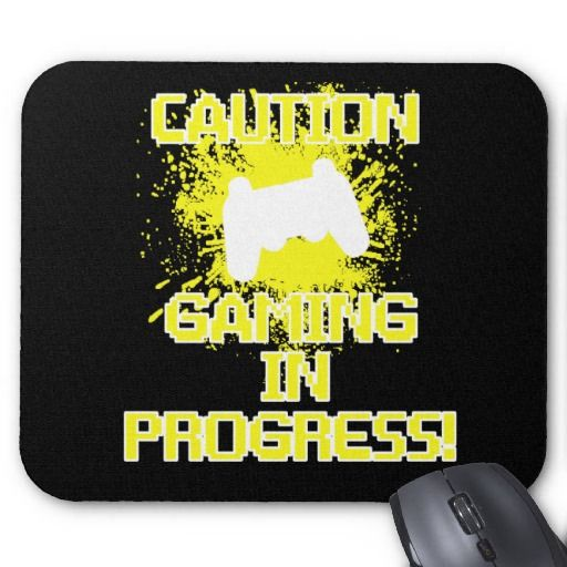 Caution, Gaming in Progress Mousepad by shakeoutfittersgeek