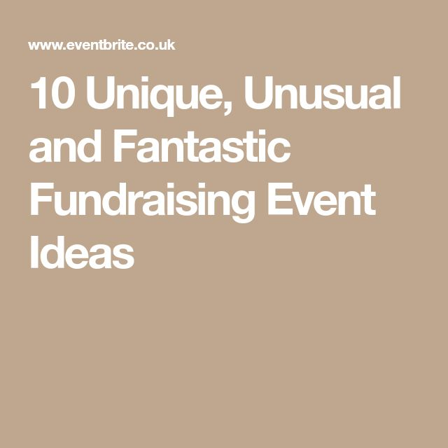 10 Unique, Unusual and Fantastic Fundraising Event Ideas