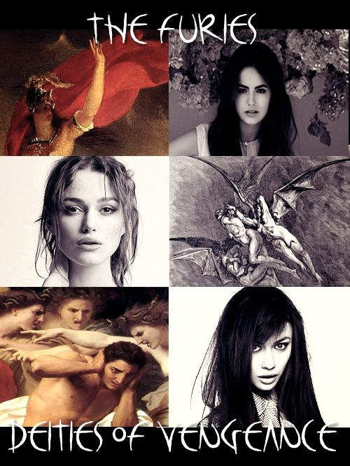"""The Erinyes, the """"Furies"""" were female chthonic deities of vengeance. A formulaic oath in the Iliad invokes them as """"those who beneath the earth punish whosoever has sworn a false oath."""" Virgil recognized three furies- Alecto """"Unnameable"""", Megaera """"Grudging"""", and Tisiphone """"vengeful destruction"""".               ∟Camilla Belle as A L E C T O             ∟Keira Knightley as M E G A E R A             ∟Olga Kurylenko as T I S I P H O N E"""