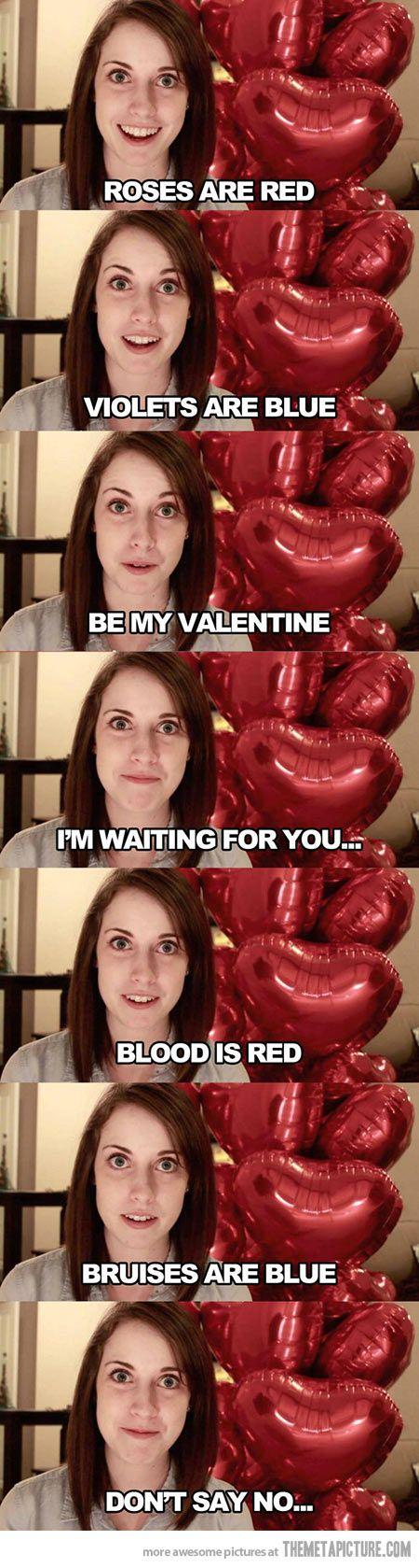 Overly Attached Girlfriend's Valentine Poem