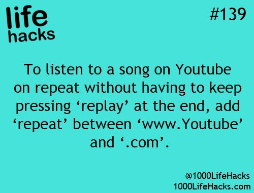 "To listen to a song on YouTube on repeat without having to keep pressing replay at the end, add ""repeat"" between ""www.youtube"" and "".com"""