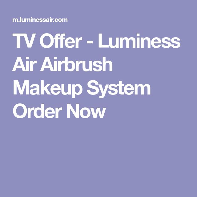 TV Offer - Luminess Air Airbrush Makeup System Order Now