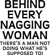 Nagging Woman Lazy Husband Marriage Jokes Funny Shirt