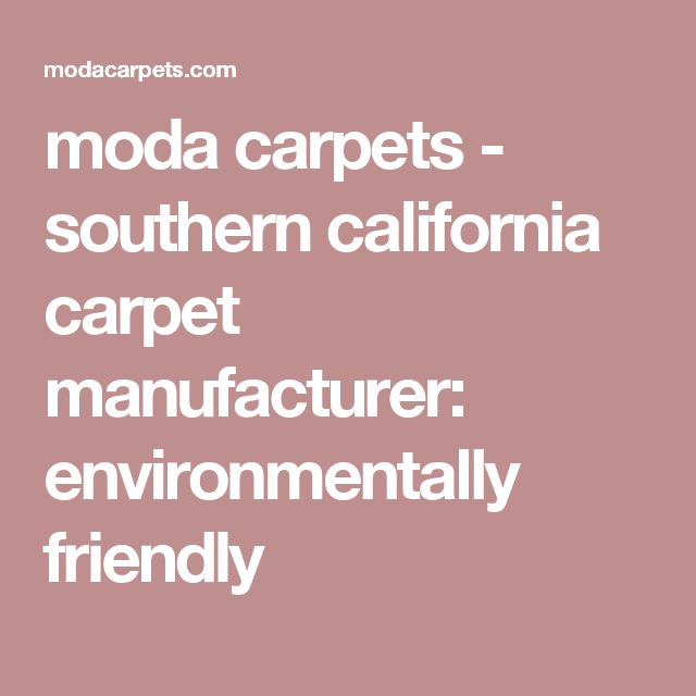 moda carpets - southern california carpet manufacturer: environmentally friendly