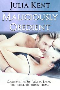 Maliciously Obedient  Julia Kent