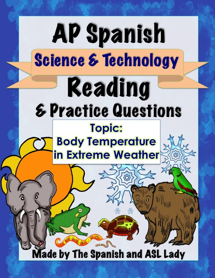 AWESOME scientific reading in Spanish about how hot/cold blooded animals maintain their body temperatures in extreme weather. Includes vocabulary list, context clues exercise, fill in the blank, and AP level multiple choice questions. | AP Spanish | Science & Technology