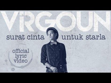 Virgoun - Surat Cinta Untuk Starla (Official Lyric Video) - YouTube