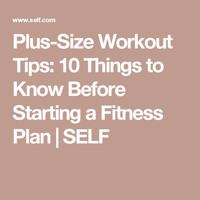 Plus-Size Workout Tips: 10 Things to Know Before Starting a Fitness Plan | SELF