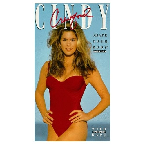 Cindy Crawford.  Best workout video! with trainer Radu. so 90s. She's hot!  And a little more realistic!