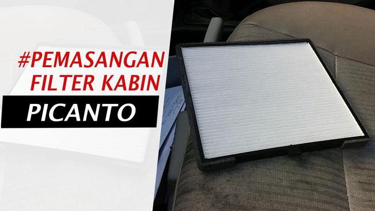Tutorial Pemasangan Filter Kia Kabin Picanto