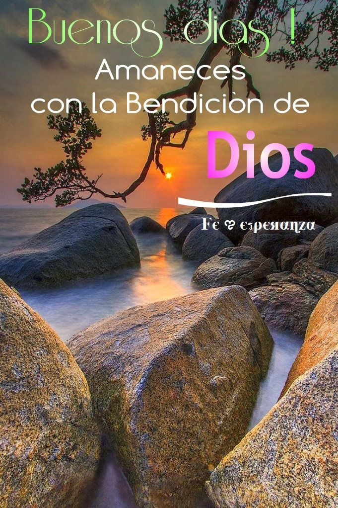 Buenos días, amaneces con la La bendición de DIOS