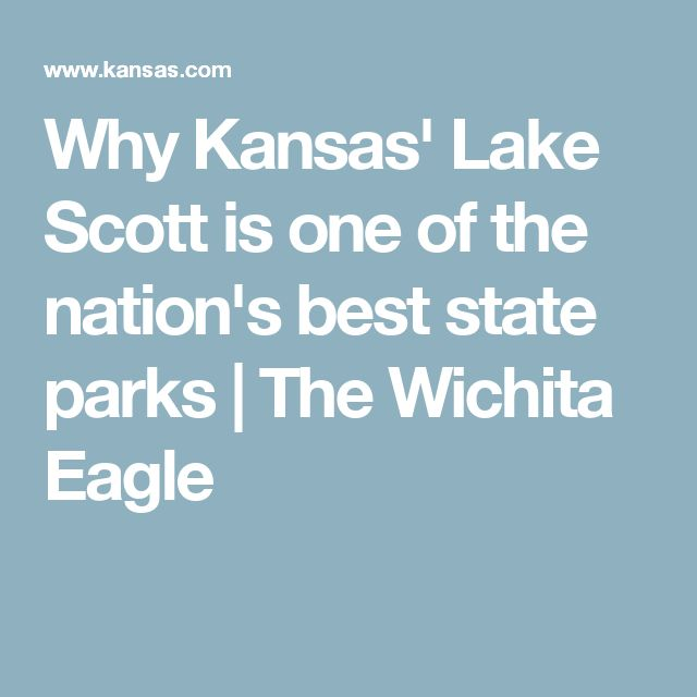 Why Kansas' Lake Scott is one of the nation's best state parks  | The Wichita Eagle