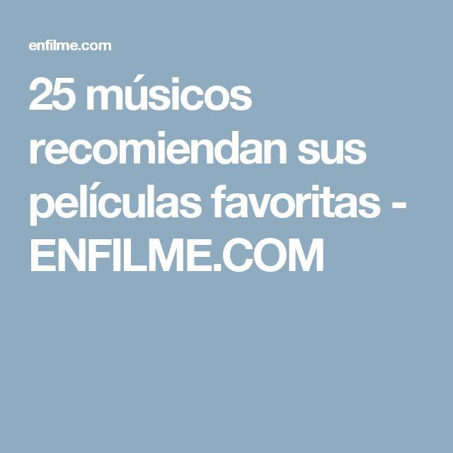 25 músicos recomiendan sus películas favoritas  - ENFILME.COM
