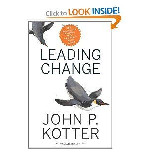 Leading Change by John Kotter. Kotter's now-legendary eight-step process for managing change with positive results.