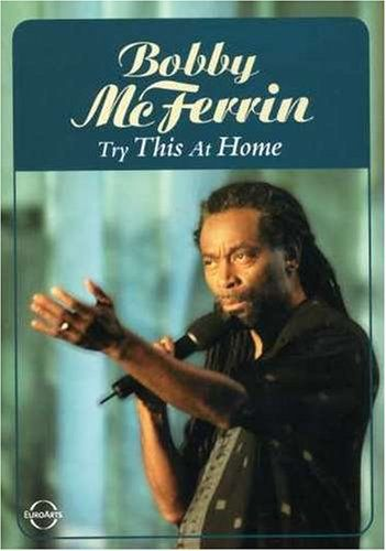 Bobby McFerrin: Try This at Home Alliance