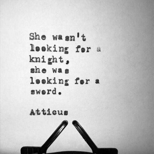 #atticuspoetry #atticus #poetry #poem #quote #she #knight #sword #findyourwild @laurenholub