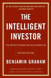 The Intelligent Investor: The Definitive Book on Value Investing. A Book of Practical Counsel (Revised Edition) by Benjamin Graham - See more at:   http://ebookrepository.net/business-investing/the-intelligent-investor-the-definitive-book-on-value-investing-a-book-of-practical-counsel-revised-edition/